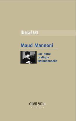 Maud Mannoni. Une autre pratique institutionnelle