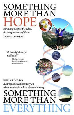 Something More Than Hope/Something More Than Everything: surviving despite the odds, thriving because of them