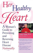 Her Healthy Heart: A Woman's Guide to Preventing and Reversing Heart Disease Naturally