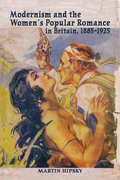 Modernism and the Women's Popular Romance in Britain, 1885–1925