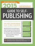 2015 Guide to Self-Publishing, Revised Edition: The Most Comprehensive Guide to Self-Publishing