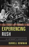 Experiencing Rush: A Listener's Companion