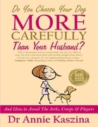 Do You Choose Your Dog More Carefully Than Your Husband?
