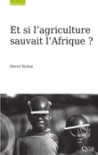 Et si l'agriculture sauvait l'Afrique ?
