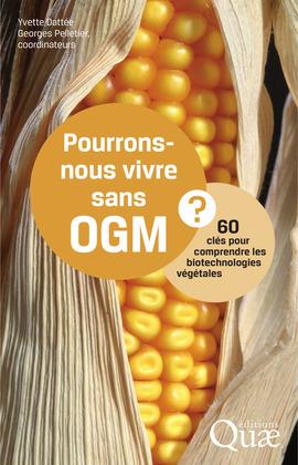 Pourrons-nous vivre sans OGM ?