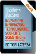 Invenzioni, innovazioni tecnologiche, scoperte scientifiche - Dal Seicento all'Ottocento