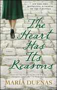 The Heart Has Its Reasons: A Novel