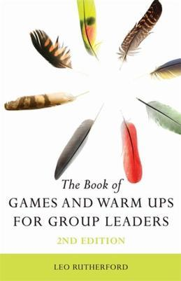 The Book of Games and Warm Ups for Group Leaders 2nd Edition