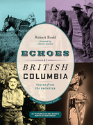 Echoes of British Columbia: Voices from the Frontier