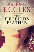 The Firebird's Feather: A historical mystery set in late Edwardian London
