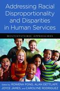Addressing Racial Disproportionality and Disparities in Human Services: Multisystemic Approaches