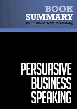 Summary : Persuasive Business Speaking - Elayne Snyder
