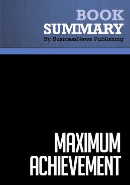 Summary: Maximum Achievement - Brian Tracy