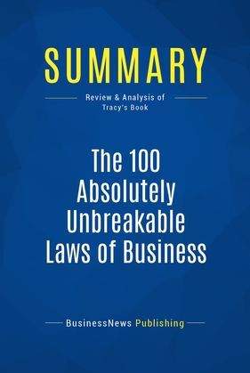 Summary: The 100 Absolutely Unbreakable Laws of Business Success