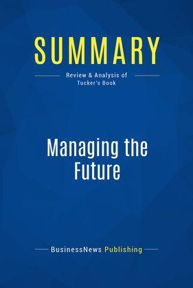 Summary: Managing the Future