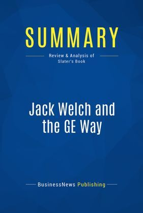 Summary: Jack Welch and the GE Way
