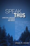 Speak Thus: Christian Language in Church and World