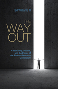 The Way Out: Christianity, Politics, and the Future of the African-American Community