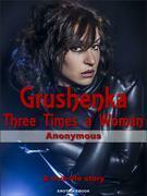 Grushenka, Three Times a Woman