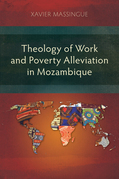 Theology of Work and Poverty Alleviation in Mozambique: Focus on the Metropolitan Capital, Maputo