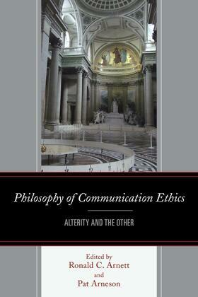 Philosophy of Communication Ethics: Alterity and the Other