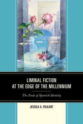 Liminal Fiction at the Edge of the Millennium: The Ends of Spanish Identity