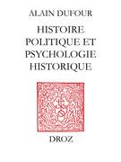 Histoire politique et psychologie historique ; suivi de deux essais sur Humanisme et Réformation ;et Le Mythe de Genève au temps de Calvin