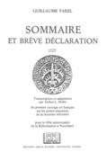 Sommaire et brève déclaration : 1525. Transcription et adaptation du premier ouvrage en français sur les points essentiels de la doctrine réformée