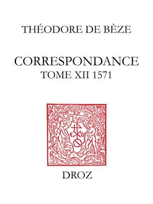 Correspondance. TomeXII, 1571