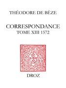 Correspondance. TomeXIII, 1572