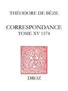 Correspondance. TomeXV, 1574