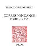 Correspondance. Tome XIX, 1578