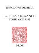 Correspondance. Tome XXIII, 1582