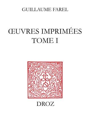 Œuvres imprimées (Tome I). Traités messins I. Oraison très dévote 1542. Forme d'oraison 1545