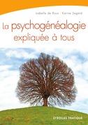 La psychogénéalogie expliquée à tous
