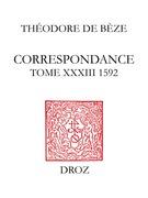 Correspondance. Tome XXXIII, 1592