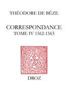 Correspondance. TomeIV, 1562-1563