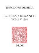 Correspondance. TomeV, 1564