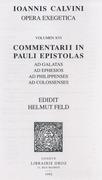Commentarii in Pauli epistolas ad Galatas, ad Ephesios, ad Philippenses, ad Colossenses. Series II. Opera exegetica