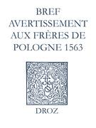 Recueil des opuscules 1566. Bref avertissement aux frères de Pologne (1563)