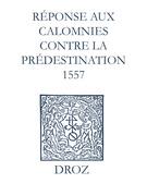 Recueil des opuscules 1566. Réponse aux calomnies contre la prédestination. (1557)