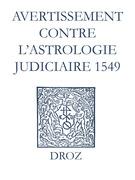 Recueil des opuscules 1566. Avertissement contre l'astrologie judiciaire (1549)