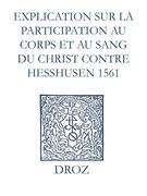 Recueil des opuscules 1566. Explication sur la participation au corps et au sang du Christ contre Heßhusen (1561)