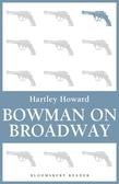 Bowman on Broadway