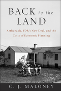 Back to the Land: Arthurdale, FDR's New Deal, and the Costs of Economic Planning
