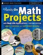 Hands-On Math Projects with Real-Life Applications: Grades 6-12