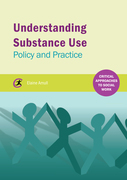 Understanding Substance Use: Policy and Practice