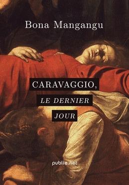 Caravaggio, le dernier jour
