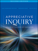 Appreciative Inquiry: Change at the Speed of Imagination