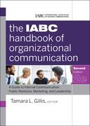 The Iabc Handbook of Organizational Communication: A Guide to Internal Communication, Public Relations, Marketing, and Leadership